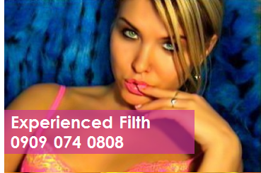 Experienced Filth 09090740808 Mobile Phone Sexy Chatter Line